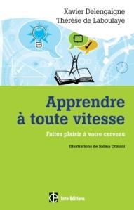 Livre de Xavier Delengaigne et Thérèse de Laboulaye, Apprendre à toute vitesse sur les méthodes d'apprentissage rapide