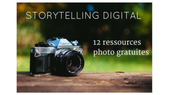 Storytelling digital : ressources photos et visuels haute résolution gratuites