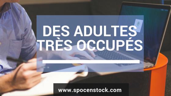 Formation : les adultes sont très occupés, raison de plus pour leur offrir un contenu pratique et concret