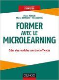 Couverture du livre Formez avec le Microlearning de Marco Bertolini, Pierre Mongin et Félix Levious