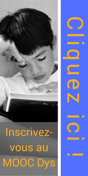 Inscrivez-vous au MOOC Dys formation gratuite et ouverte à tous sur les troubles dys