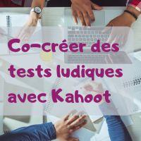 Co-création, collaboration et compétion avec Kahoot