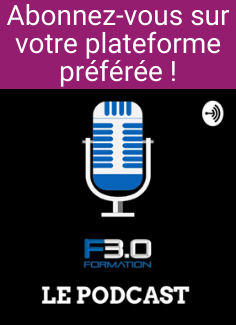 Widget du podcast Formation 3.0 - abonnez-vous sur votre plateforme préférée